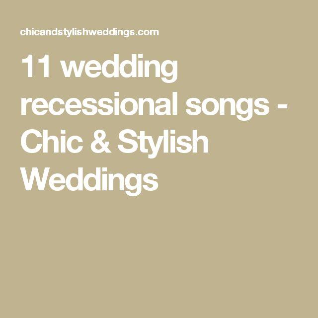 11 wedding recessional songs - Chic & Stylish Weddings