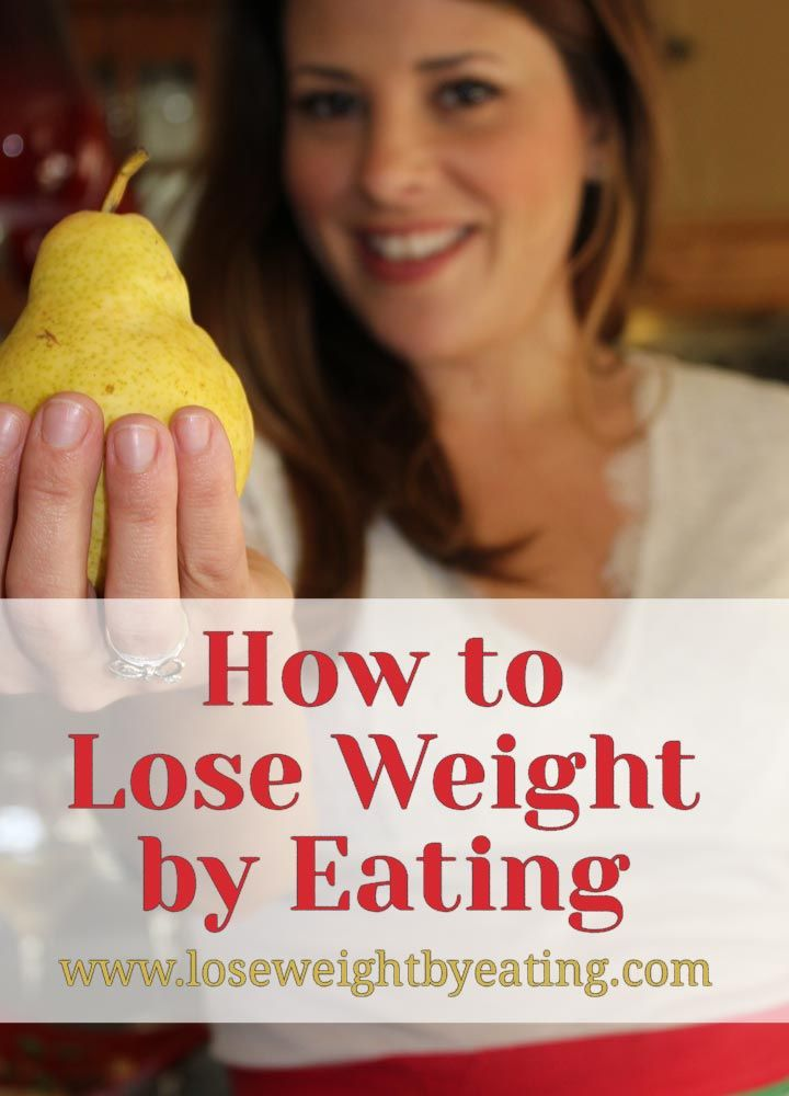How to Lose Weight by Eating