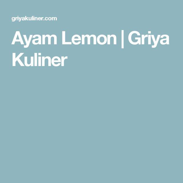 Ayam Lemon | Griya Kuliner