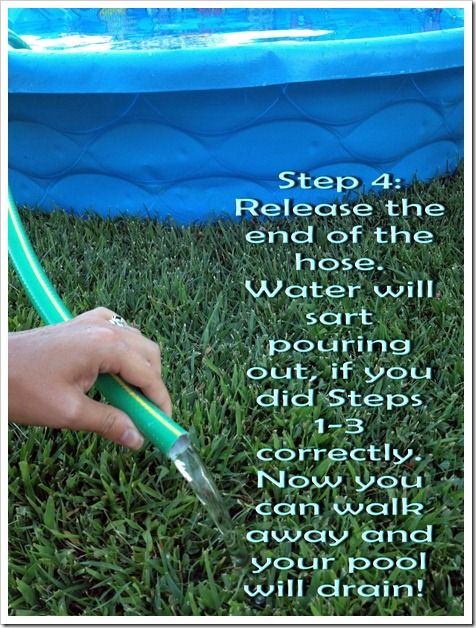 You can also use this method to CLEAN a kiddie pool, as the siphon will also work as a pool vacuum!
