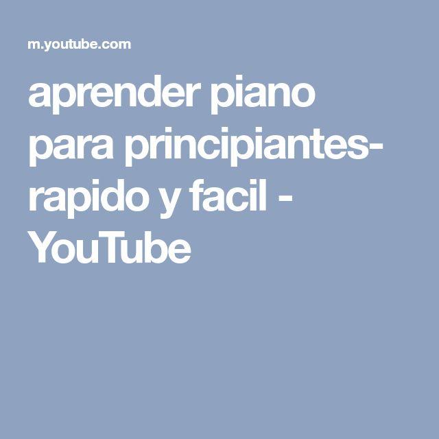 aprender piano para principiantes- rapido y facil - YouTube
