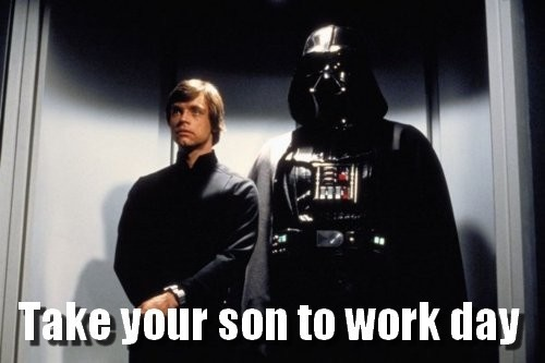Take Your Son to Work Day!Geek, Darth Vader, Sons, To Work, Star Wars, Funny Stuff, Stars Wars, Fathers, Starwars
