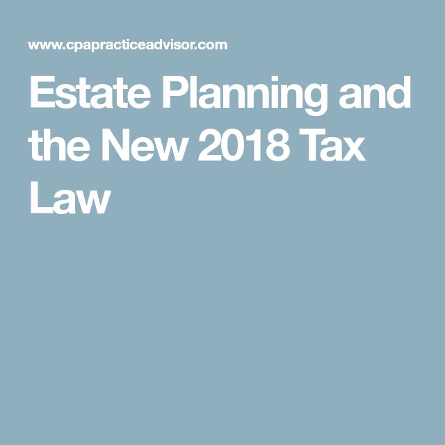 Estate Planning and the New 2018 Tax Law