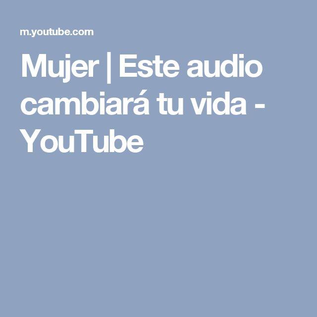 Mujer   Este audio cambiará tu vida - YouTube