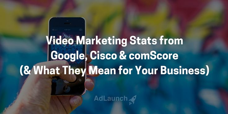 This is what Google, Cisco & comScore say about video marketing. Find out what it means for your business: