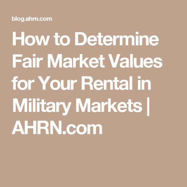 How to Determine Fair Market Values for Your Rental in Military Markets | AHRN.com