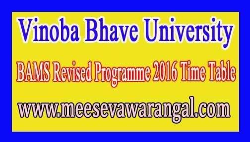 Vinoba Bhave University BAMS Revised Programme 2016 Time Table     Vinoba Bhave University BAMS Revised Programme 2016 Time Table      Vin...
