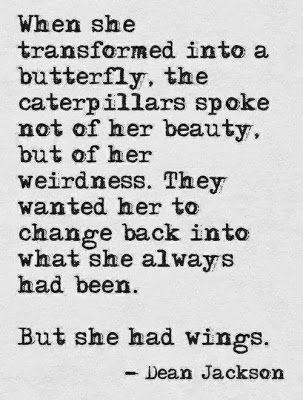 When she transformed into a butterfly, the caterpillars spoke not of her