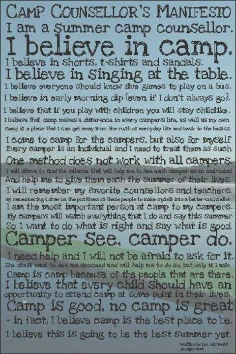 Very cute - a Camp Counselor's Manifesto. Camp Counselours are amazing people giving back, a beautiful ministry!!!