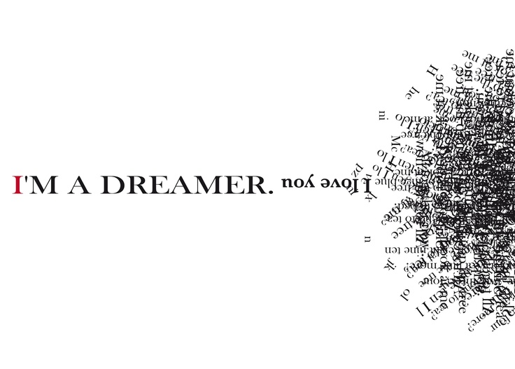 I'm a dreamer !