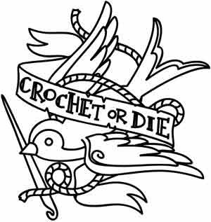 Crochet or Die: the motto of a hardcore crafter. Downloads as a PDF. Use pattern transfer paper to trace design for hand-stitching.