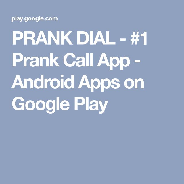PRANK DIAL - #1 Prank Call App - Android Apps on Google Play