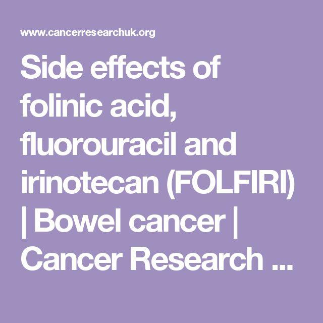 Side effects of folinic acid, fluorouracil and irinotecan (FOLFIRI) | Bowel cancer | Cancer Research UK
