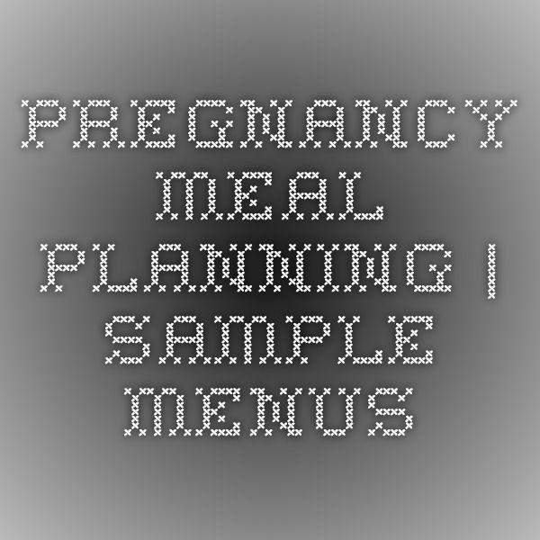 Pregnancy Meal Planning | Sample Menus