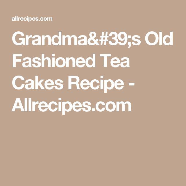 Grandma S Old Fashioned Tea Cakes Recipes