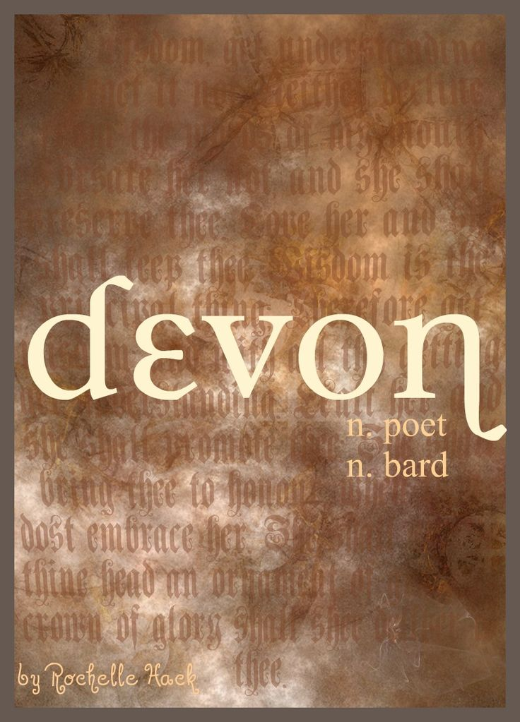 Baby Girl / Boy Name: Devon. Meaning: Poet; Bard. Origin: English; Irish.
