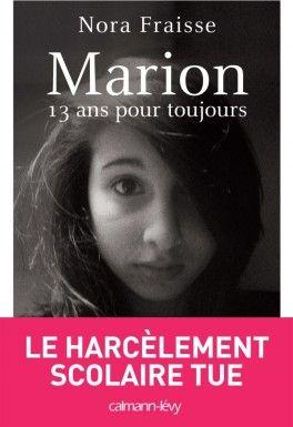 Marion, 13 ans pour toujours - Nora Fraisse