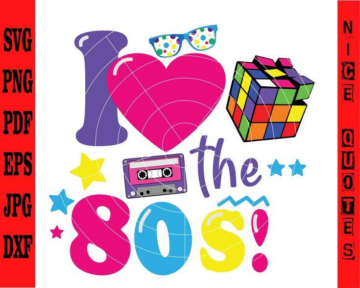Download I love the 80s ! svg, dxf,eps,png, Digital Download ...
