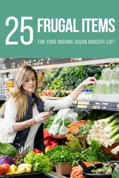 25 Frugal Items for Your Organic Vegan Grocery List | Money Saving Meal Planning Tips | Frugal Living Hacks | Healthy Living Tips | Grocery Shopping Hacks
