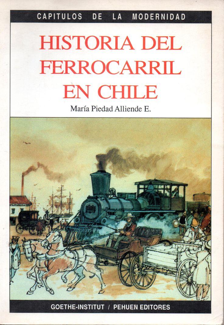 Historia del ferrocarril en Chile Autor: Alliende Edwards, Mª Piedad, 1961- Goethe-Institut / Pehuen Editores 1993. El primer ferrocarril en construirse en la zona central de Chile, fue el Ferrocarril del Sur, que comenzaba en Santiago y terminaba en Rancagua (en su primera etapa).
