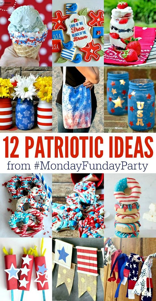 12 Patriotic Ideas from the #mondayfundayparty ! A perfect group of projects to help you celebrate the #fourthofjuly