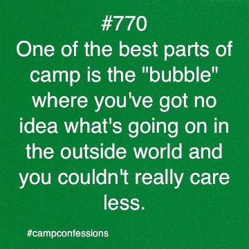 """We wish we could live in the camp """"bubble"""" year round!  It always sounds impossible to let go of cell phones, internet, and video games, but once we get to camp no one cares!"""
