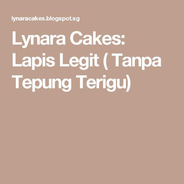 Lynara Cakes: Lapis Legit ( Tanpa Tepung Terigu)