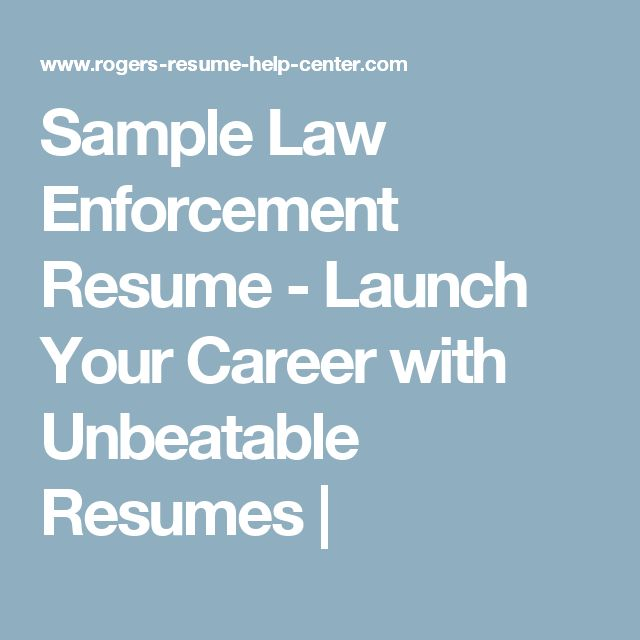 Sample Law Enforcement Resume -  Launch Your Career with Unbeatable Resumes |