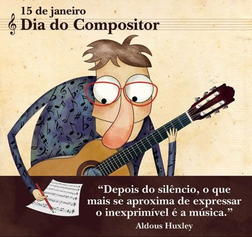 15 de Janeiro - Dia Mundial Do Compositor  Parabéns a todos os compositores pelo seu dia!
