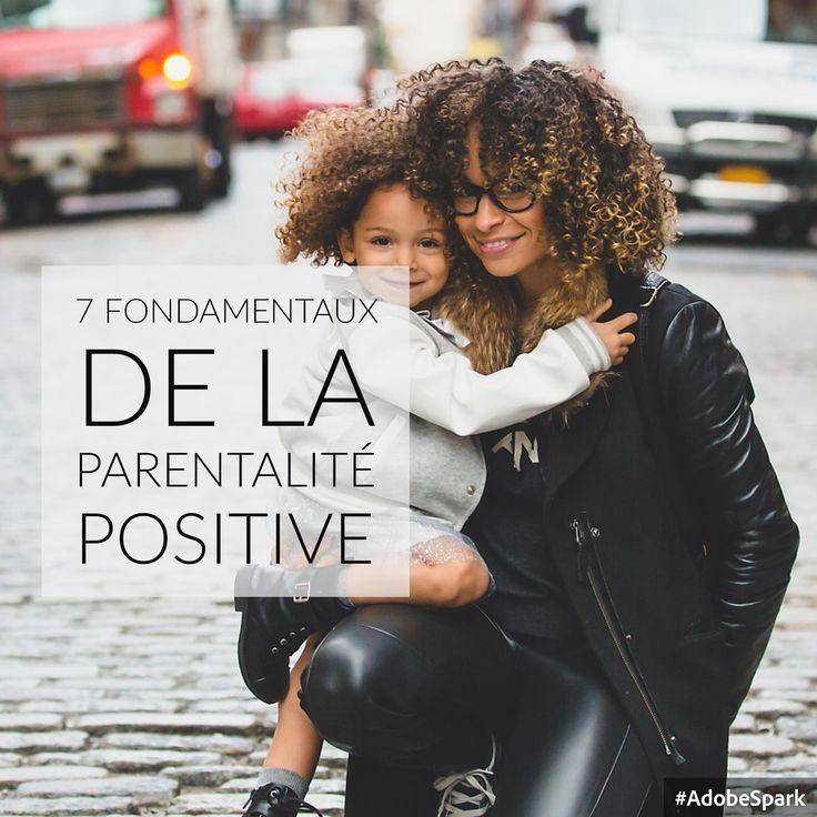 7 choses à savoir pour cheminer vers la parentalité positive et bienveillante