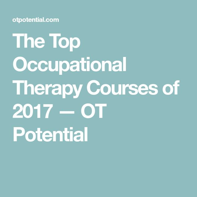 The Top Occupational Therapy Courses of 2017 — OT Potential