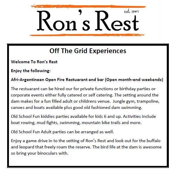 Ron's Rest excels in Open pit fire cooking and will be open to the public once a month near month end. It also caters for corporate/private/birthday functions. We have also included 40 kilometers of 'single track' Mountain Bike trails starting and finishing at the restaurant. An added bonus is the inclusion of our new Tree-house Tents plus 4 exclusive camp sites suitable for off road campers/trailers. Bookings now open! Email us : info@blackleopardcamp.com or 0826929665