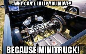 Why cant i help you move...because minitruck!