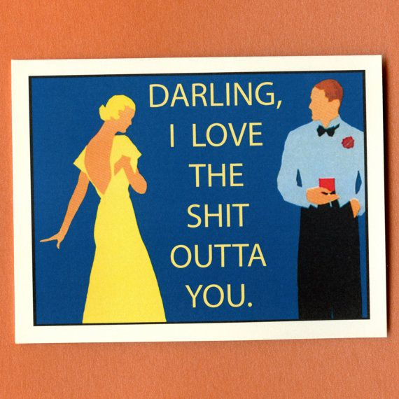 LOVE THE SHIT Outta You Funny Valentine Card By