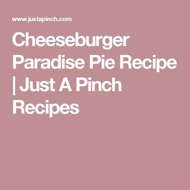 Cheeseburger Paradise Pie Recipe | Just A Pinch Recipes