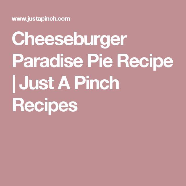 Cheeseburger Paradise Pie Recipe | Just A Pinch Recipes