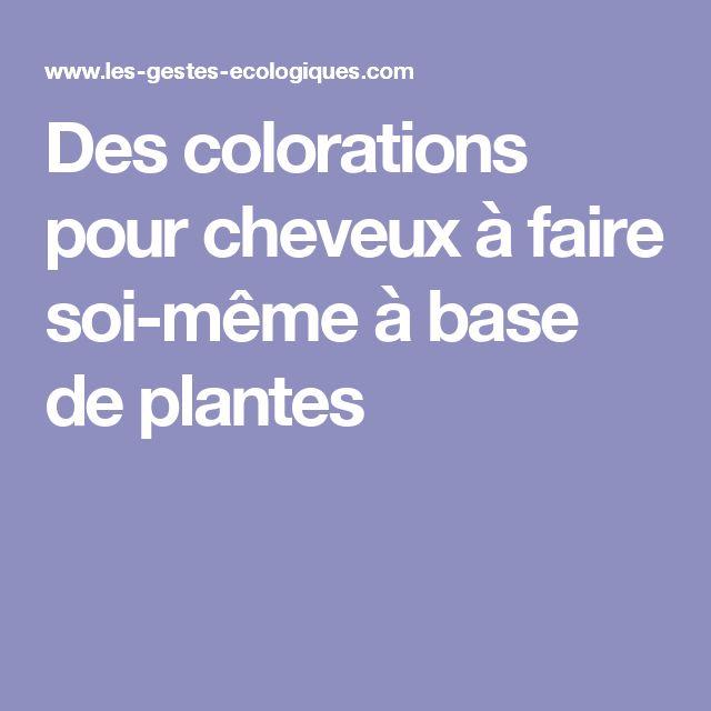 Des colorations pour cheveux à faire soi-même à base de plantes