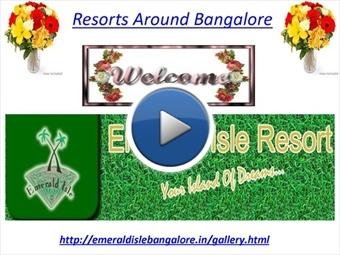 Resorts Around Bangalore | myBrainshark