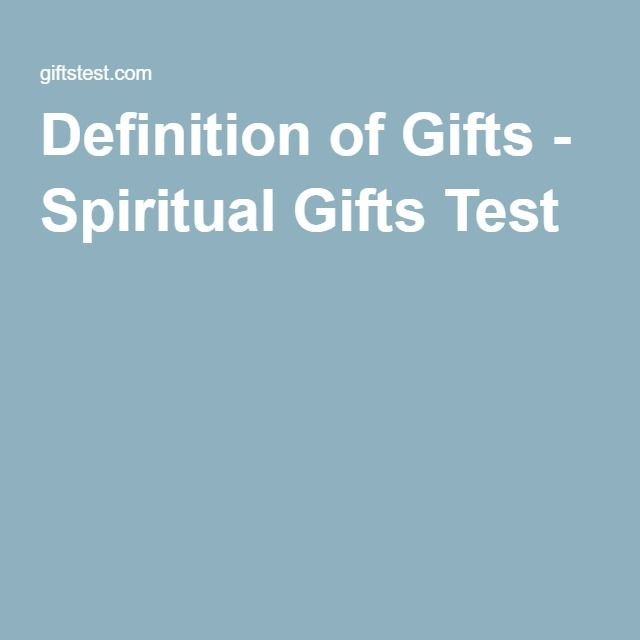 Definition of Gifts - Spiritual Gifts Test