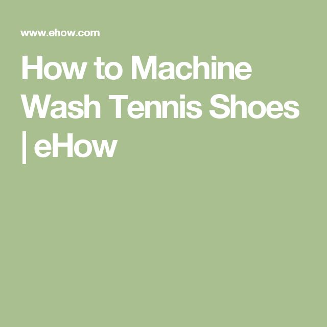 How to Machine Wash Tennis Shoes | eHow