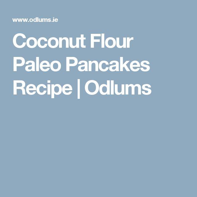 Coconut Flour Paleo Pancakes Recipe | Odlums