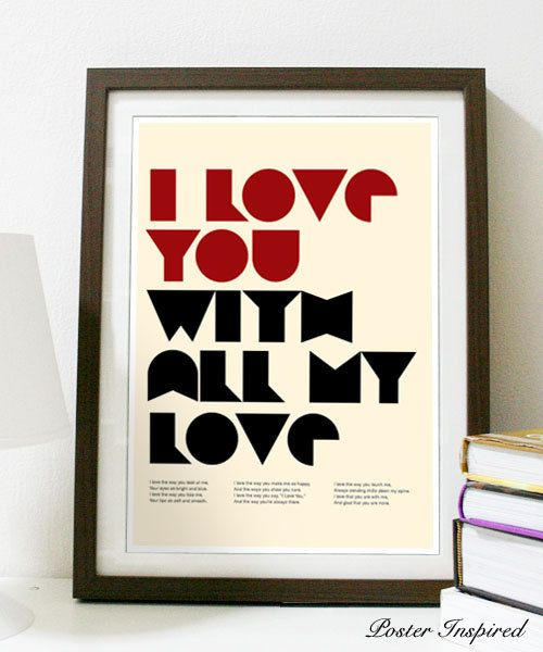 I want this...  I Love You With All My Love  Poster A3 Print by Posterinspired, $18.00