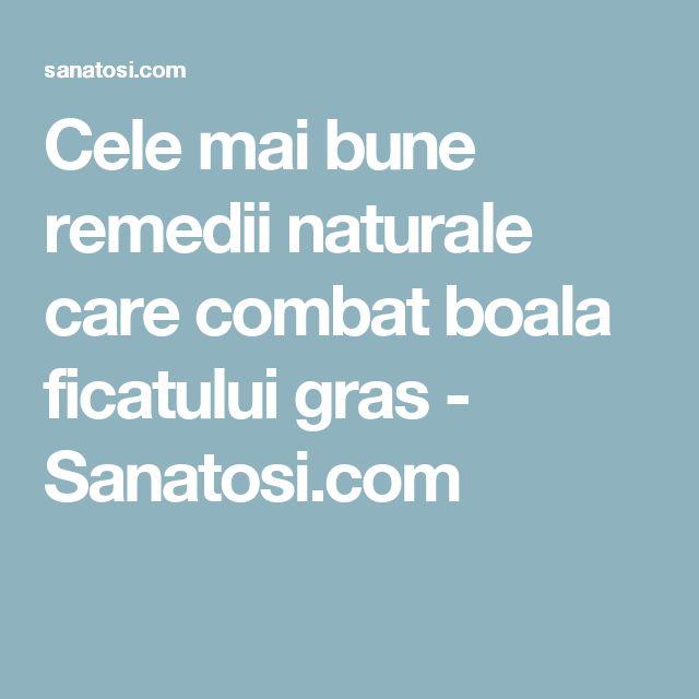 Cele mai bune remedii naturale care combat boala ficatului gras - Sanatosi.com