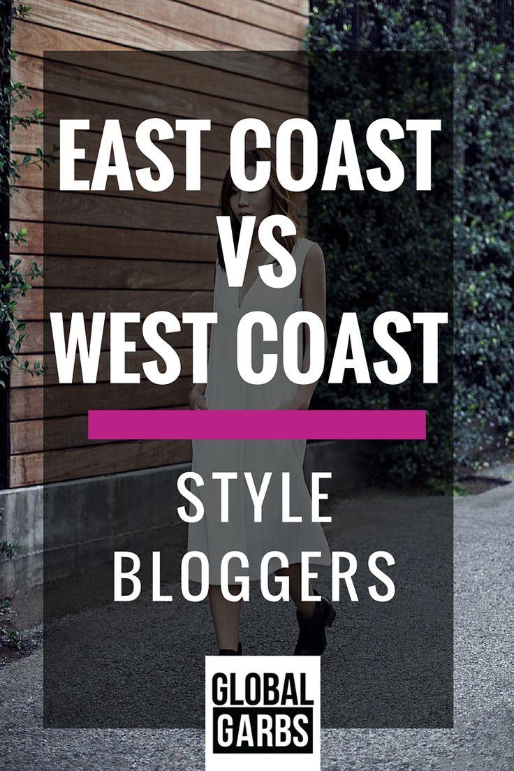 East Coast vs West Coast Fashion Bloggers   Style bloggers east coast vs west coast   fashion blogging   Global Garbs   >>READ HERE<< http://www.globalgarbs.com/bloggerspotlight/east-coast-vs-west-coast-style-la-vs-nyc