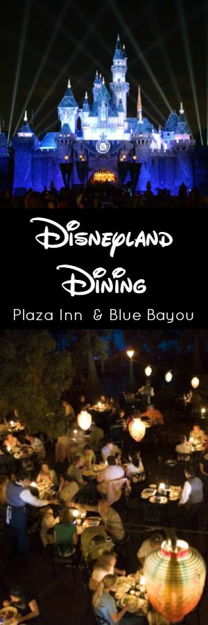 Disneyland Dining: Plaza Inn and Blue Bayou