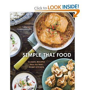 Simple Thai Food: Classic Recipes from the Thai Home Kitchen: Leela Punyaratabandhu:  Love her blog, pre-ordered her book
