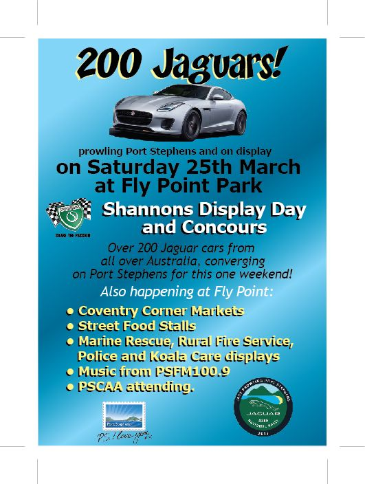200 Jaguars prowling Port Stephens and on display on Saturday 25th March 2017 @ Fly Point Park   Also Happening   Coventry Corner Markets   Street Food Stalls  Marine Rescue, Rural Fire Services, Police and Koala Care displays  Music From PSFM 100.9  PSCAA Attending