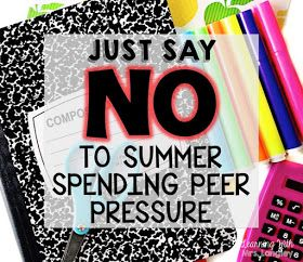 Learning with Mrs.Langley: Just Say NO to Summer Spending Peer Pressure