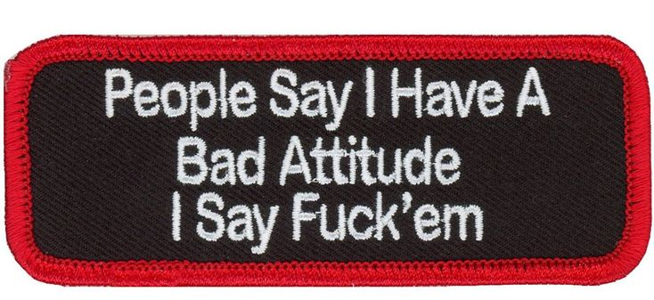 Velcro People Say I Have a BAD Attitude Funny Morale Patch – Titan One