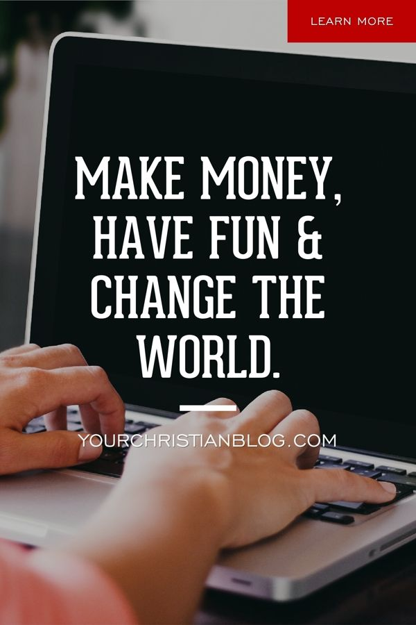 MAKE MONEY, HAVE FUN & CHANGE THE WORLD….